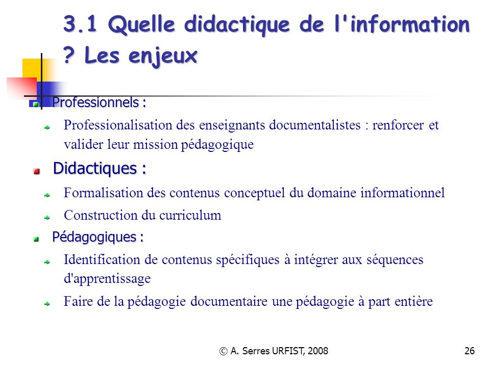 3.1 Quelle didactique de l information Les enjeux