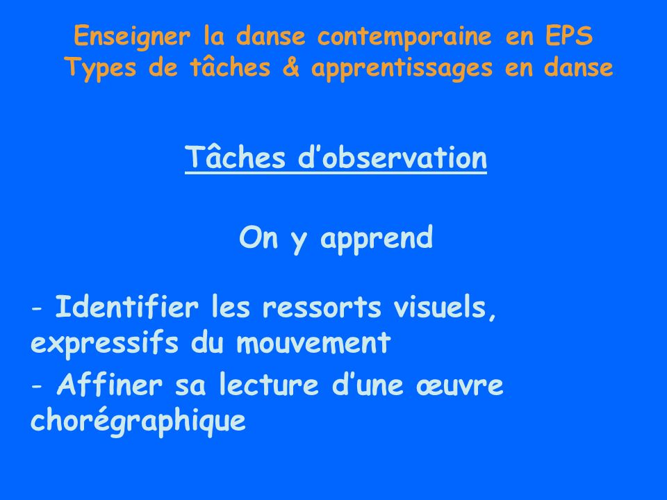 Tâches d'observation On y apprend