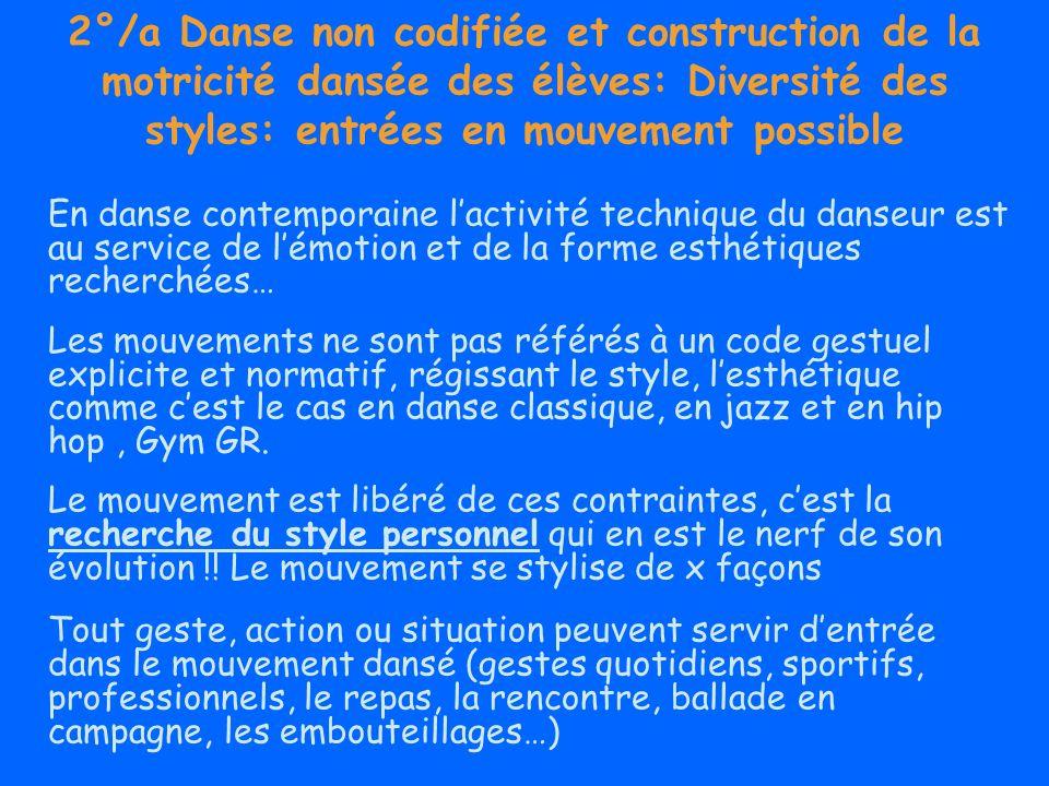 2°/a Danse non codifiée et construction de la motricité dansée des élèves: Diversité des styles: entrées en mouvement possible
