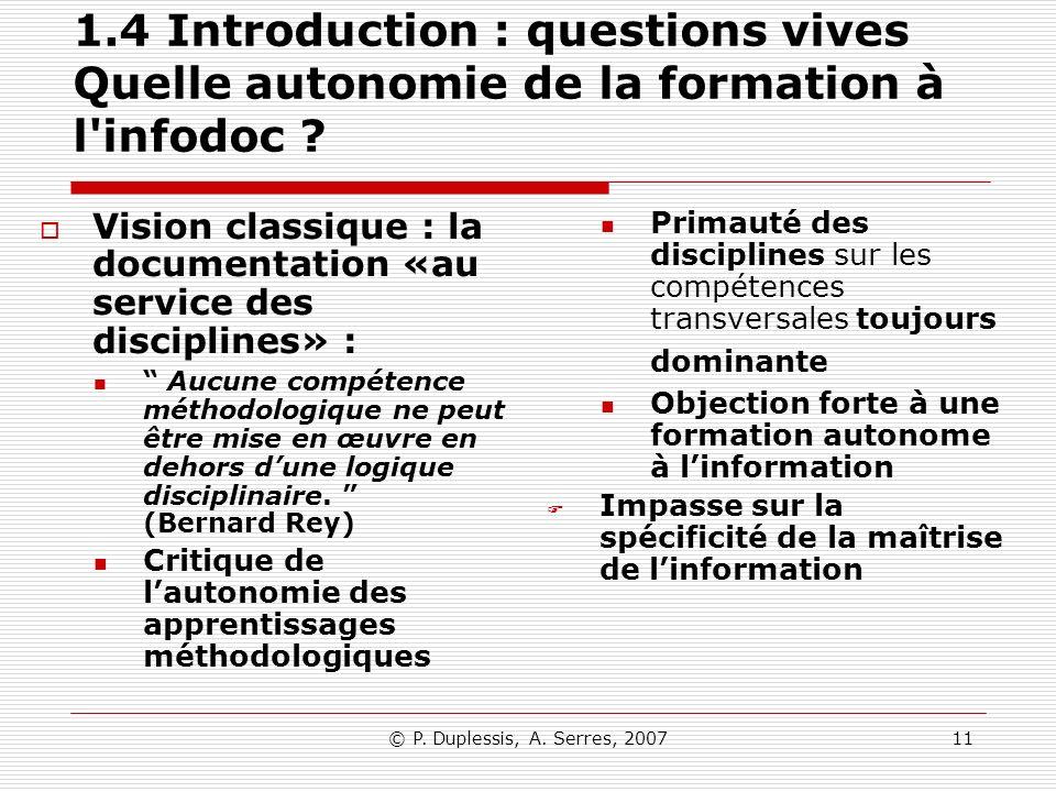 1.4 Introduction : questions vives Quelle autonomie de la formation à l infodoc