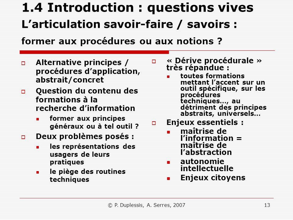 1.4 Introduction : questions vives L'articulation savoir-faire / savoirs : former aux procédures ou aux notions