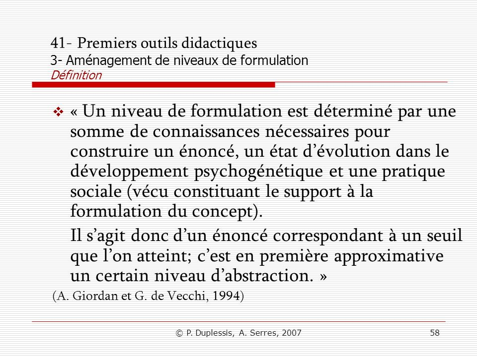 41- Premiers outils didactiques 3- Aménagement de niveaux de formulation Définition