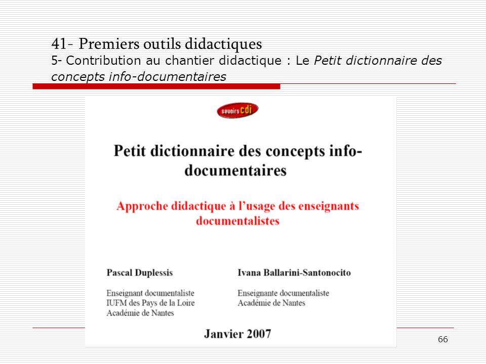 41- Premiers outils didactiques 5- Contribution au chantier didactique : Le Petit dictionnaire des concepts info-documentaires