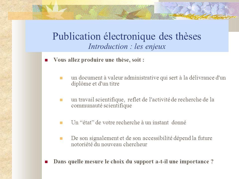 Publication électronique des thèses Introduction : les enjeux