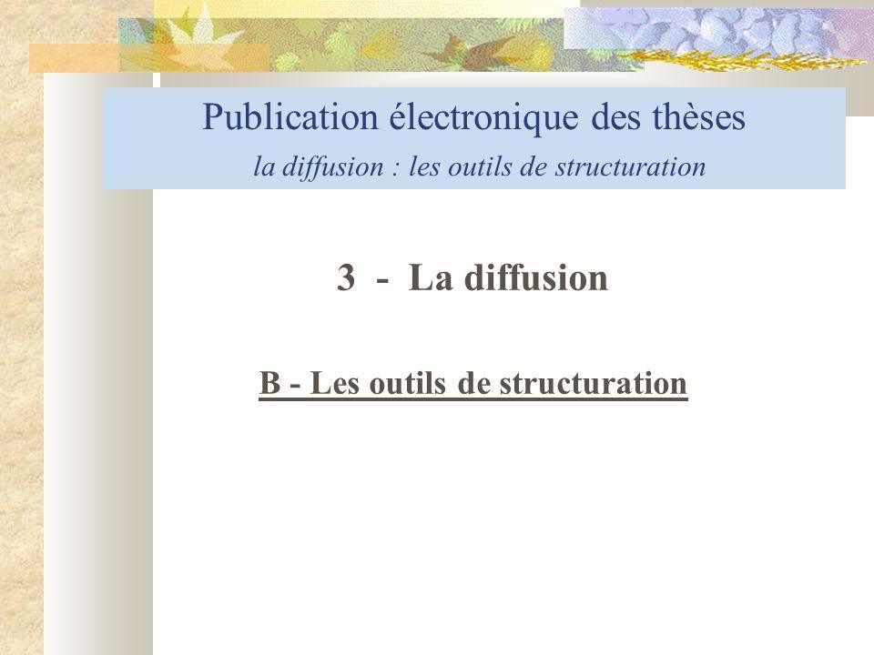 B - Les outils de structuration