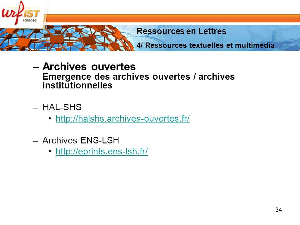 Ressources en Lettres 4/ Ressources textuelles et multimédia. Archives ouvertes Emergence des archives ouvertes / archives institutionnelles.