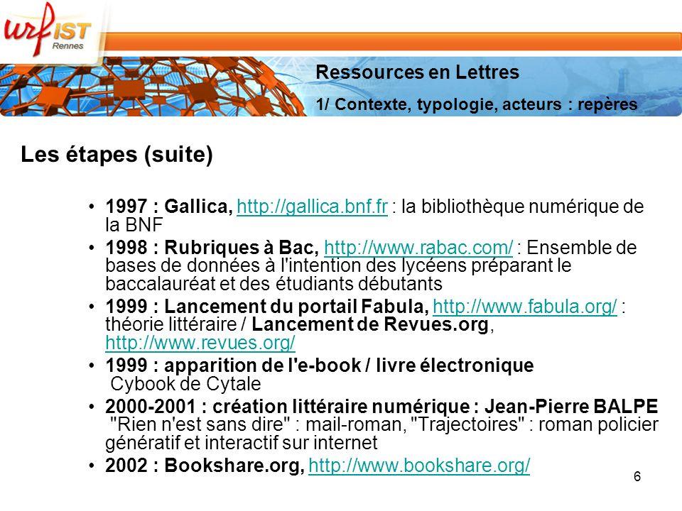 Les étapes (suite) Ressources en Lettres