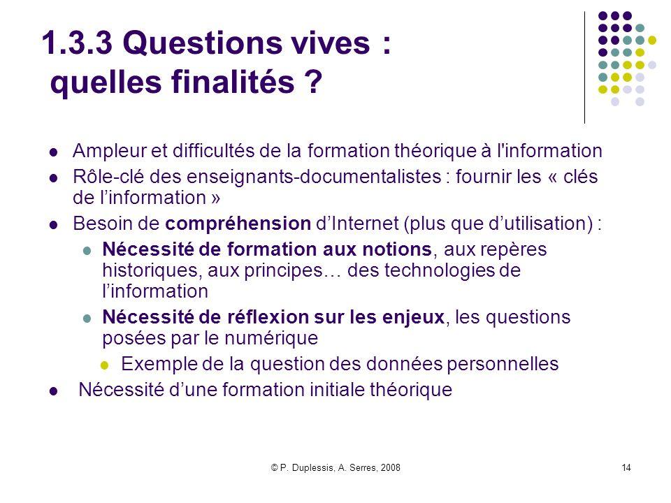 1.3.3 Questions vives : quelles finalités