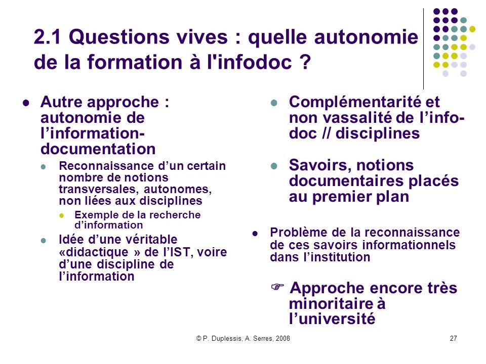 2.1 Questions vives : quelle autonomie de la formation à l infodoc