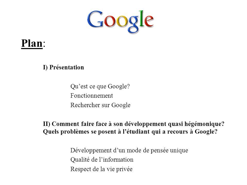 Plan: I) Présentation Qu'est ce que Google Fonctionnement