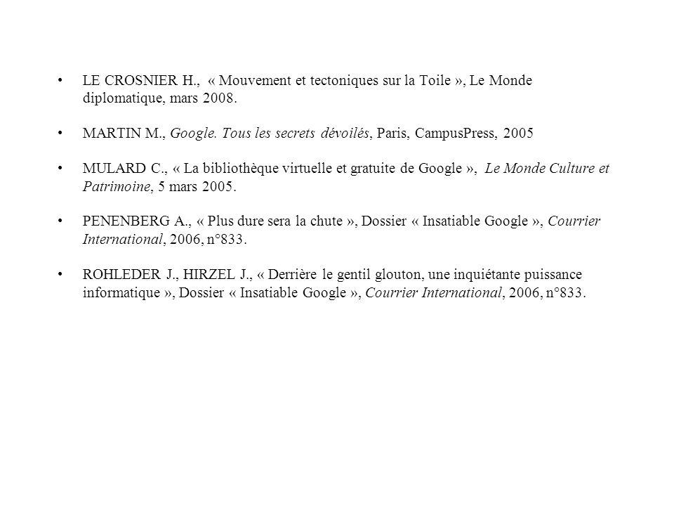 LE CROSNIER H., « Mouvement et tectoniques sur la Toile », Le Monde diplomatique, mars 2008.