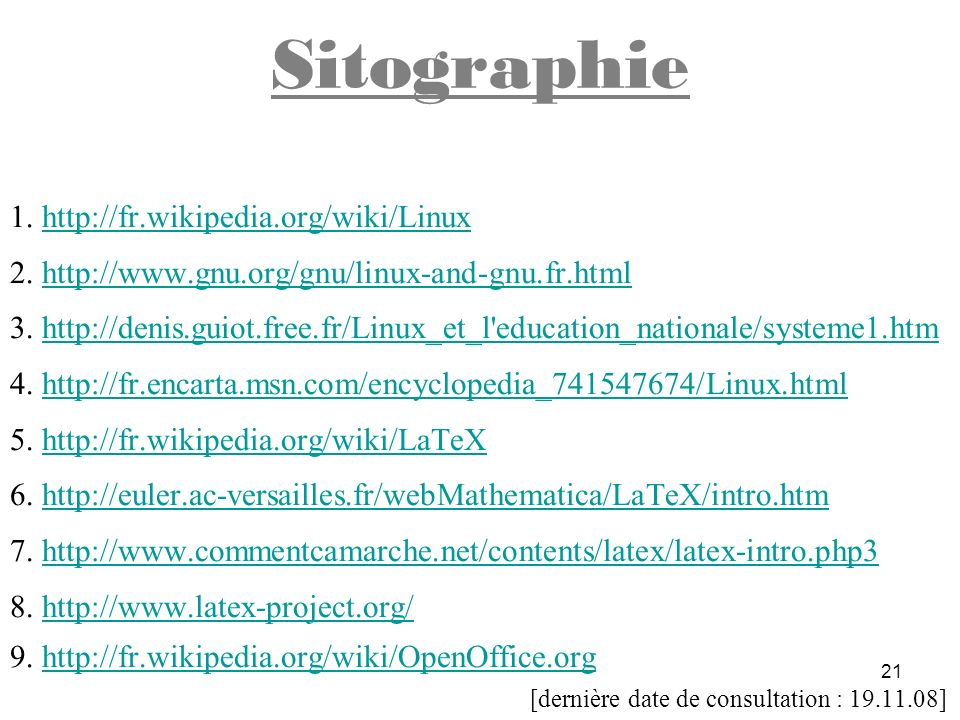 Sitographie 1. http://fr.wikipedia.org/wiki/Linux