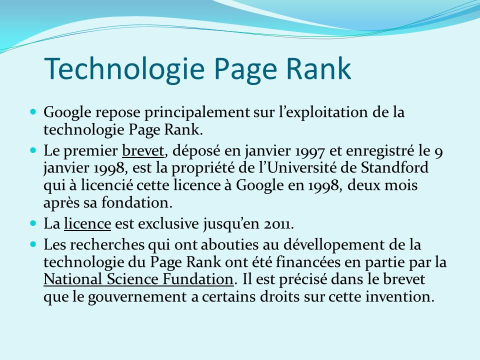 Technologie Page Rank Google repose principalement sur l'exploitation de la technologie Page Rank.