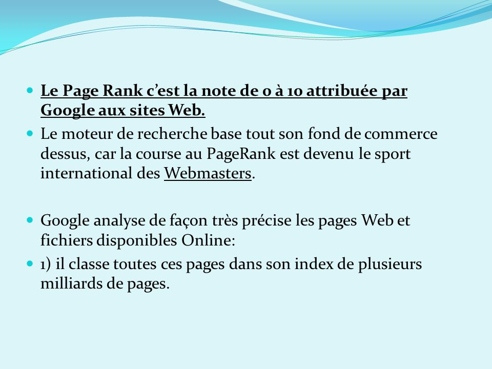 Le Page Rank c'est la note de 0 à 10 attribuée par Google aux sites Web.
