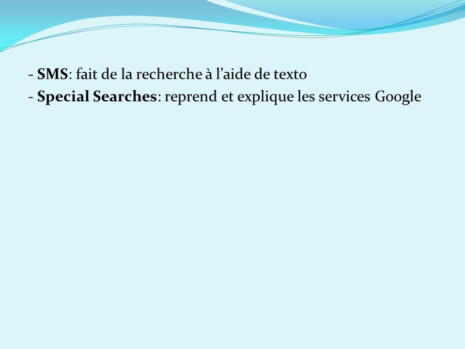 - SMS: fait de la recherche à l'aide de texto