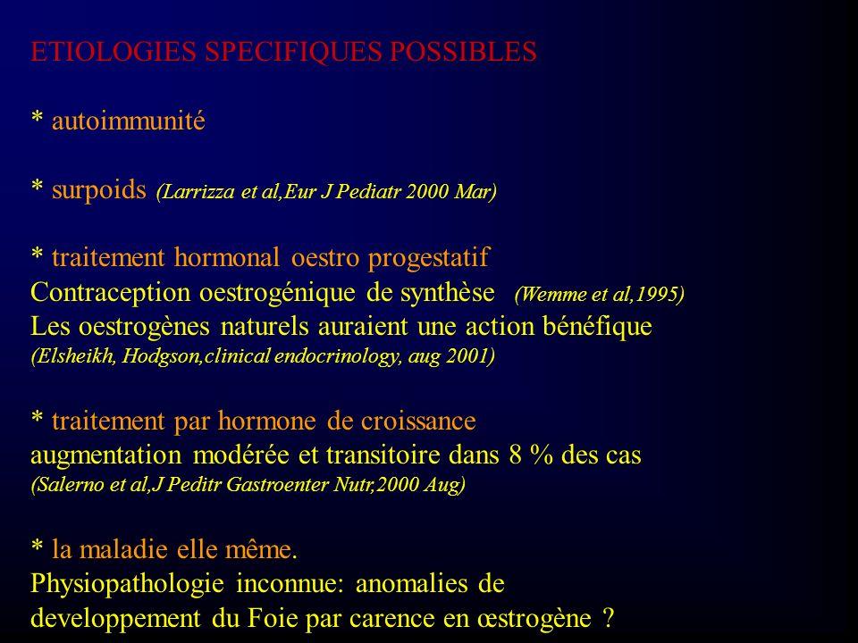 ETIOLOGIES SPECIFIQUES POSSIBLES * autoimmunité