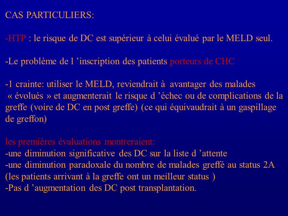 CAS PARTICULIERS:-HTP : le risque de DC est supérieur à celui évalué par le MELD seul. -Le problème de l 'inscription des patients porteurs de CHC.
