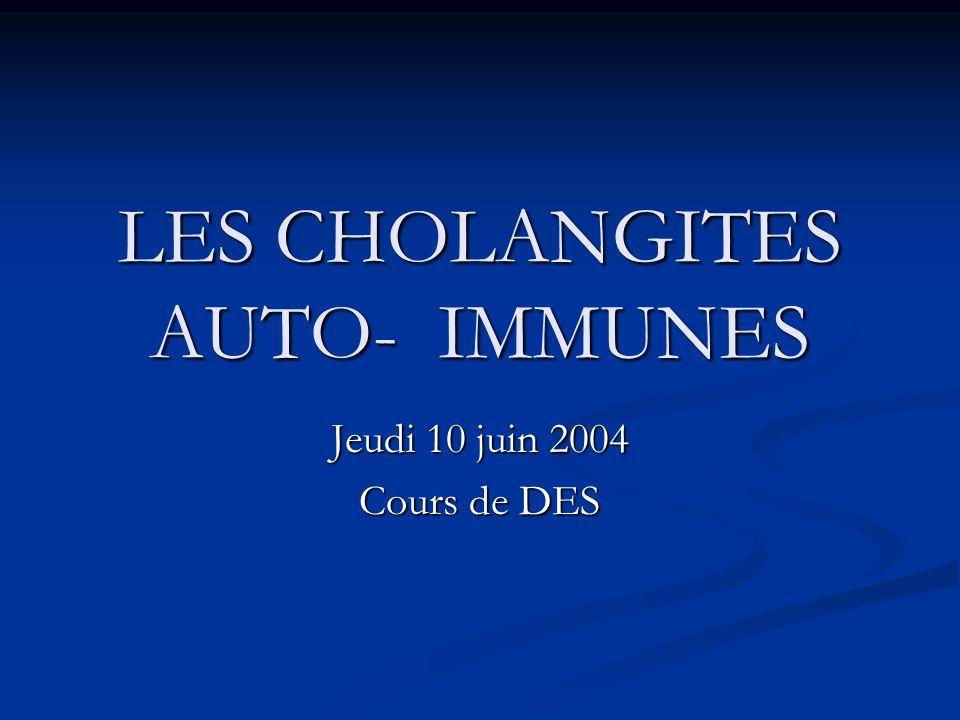 LES CHOLANGITES AUTO- IMMUNES