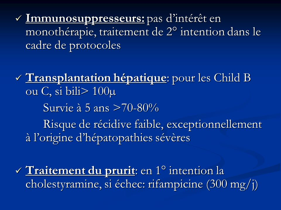 Immunosuppresseurs: pas d'intérêt en monothérapie, traitement de 2° intention dans le cadre de protocoles