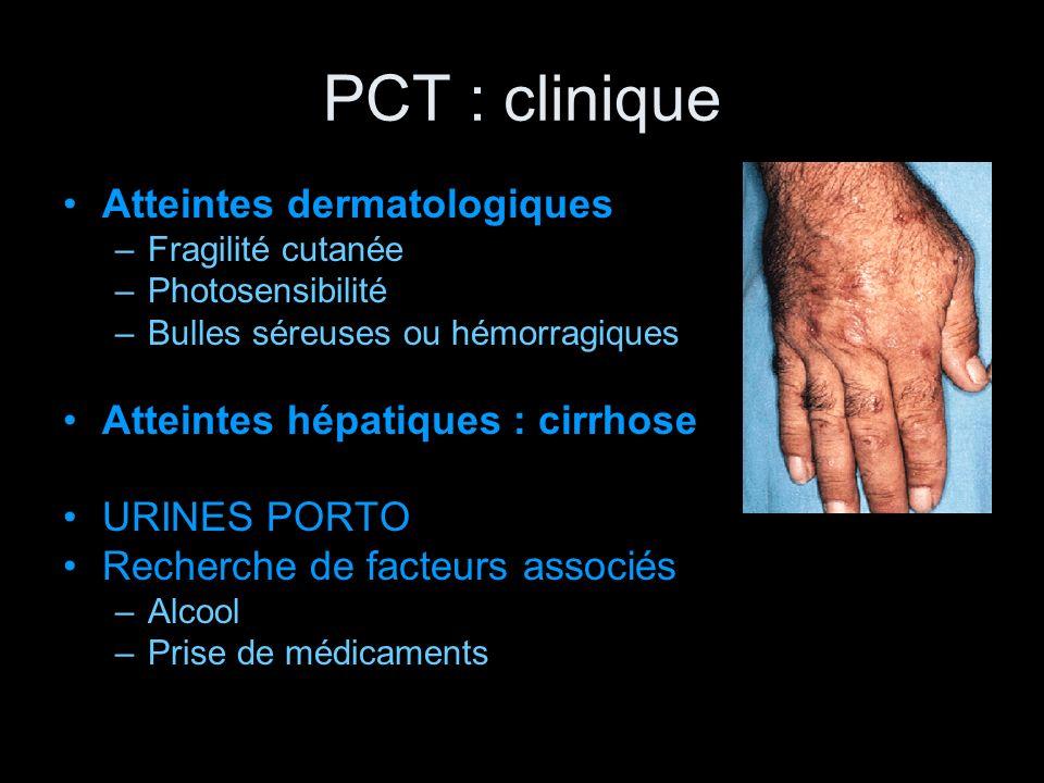 PCT : clinique Atteintes dermatologiques