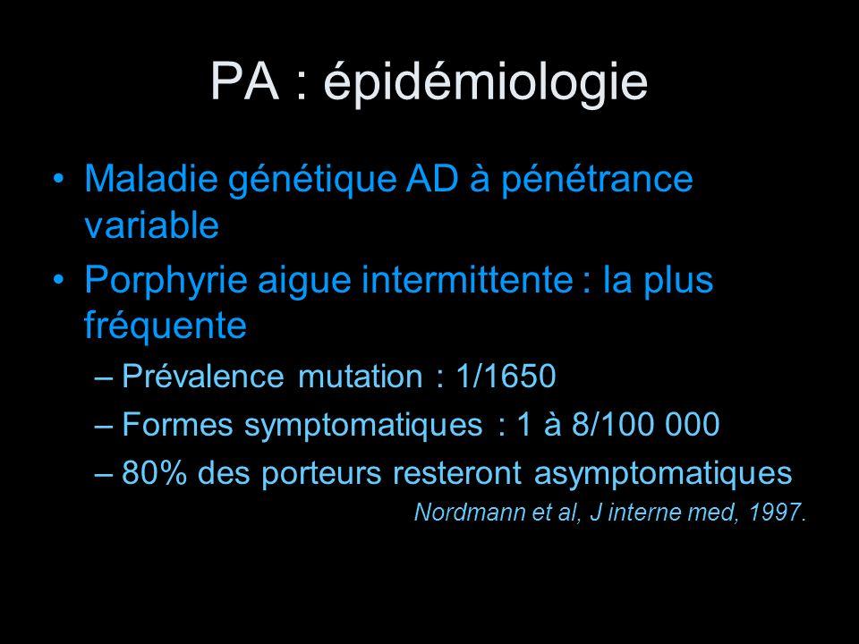 PA : épidémiologie Maladie génétique AD à pénétrance variable