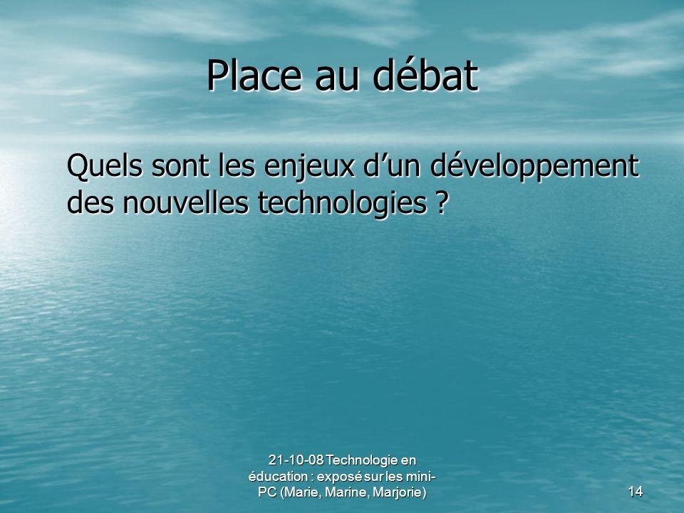 Place au débat Quels sont les enjeux d'un développement des nouvelles technologies