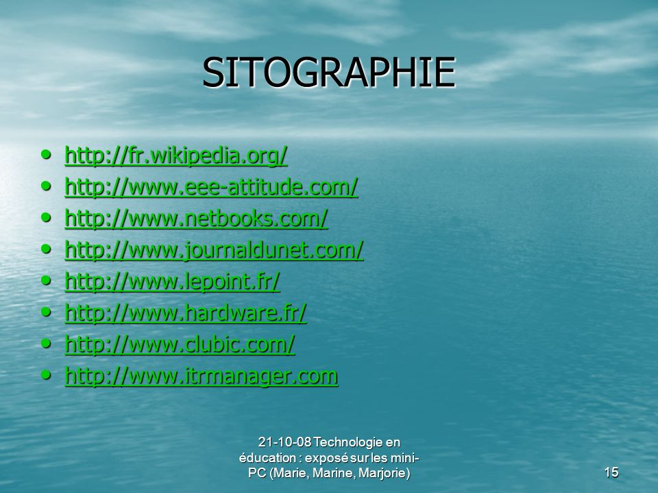 SITOGRAPHIE http://fr.wikipedia.org/ http://www.eee-attitude.com/