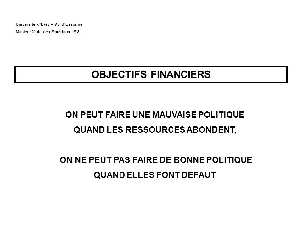 OBJECTIFS FINANCIERS ON PEUT FAIRE UNE MAUVAISE POLITIQUE