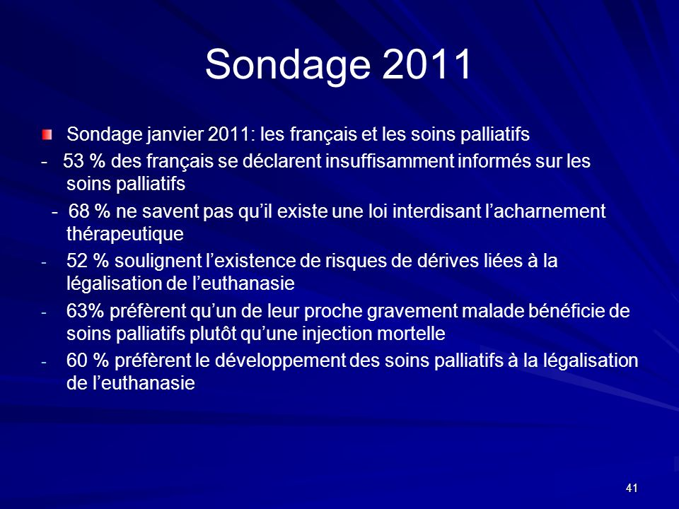 Sondage 2011 Sondage janvier 2011: les français et les soins palliatifs.