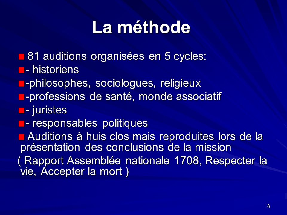 La méthode 81 auditions organisées en 5 cycles: - historiens