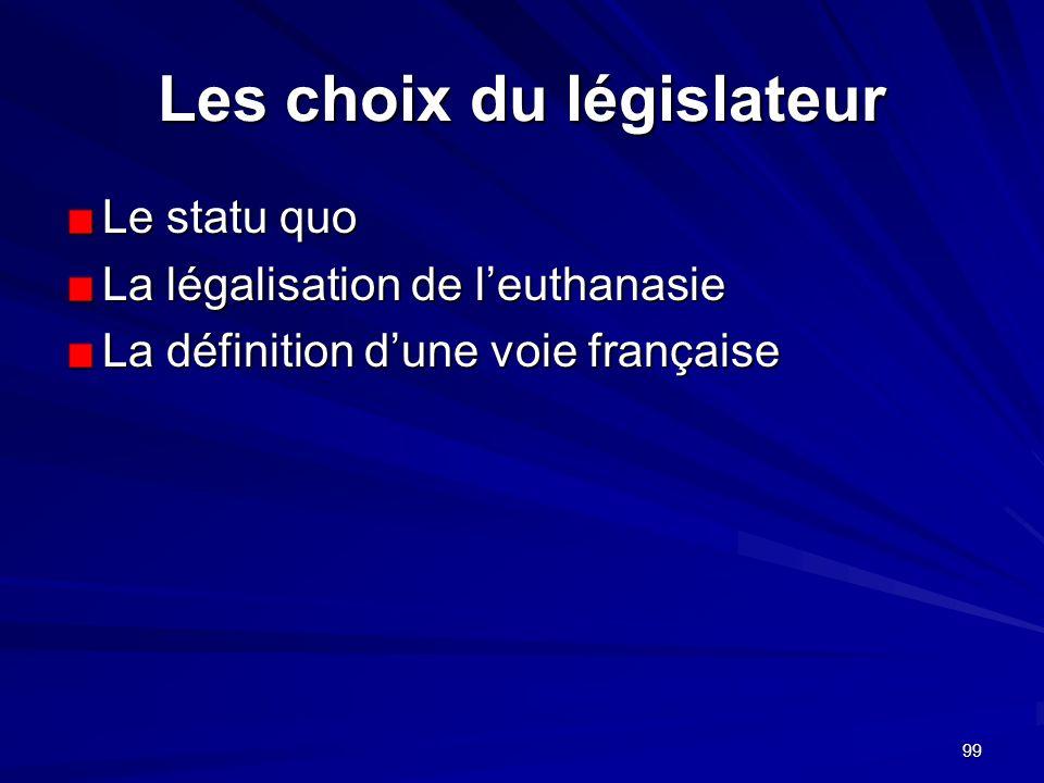 Les choix du législateur