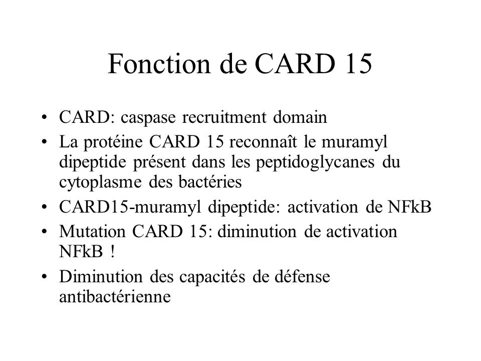 Fonction de CARD 15 CARD: caspase recruitment domain