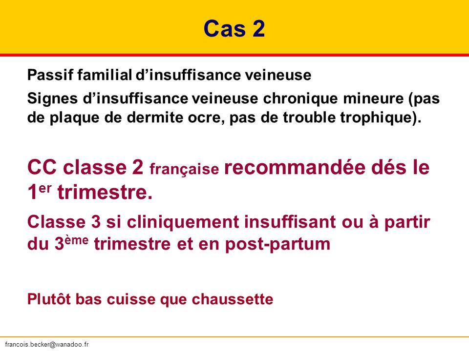 Cas 2 CC classe 2 française recommandée dés le 1er trimestre.