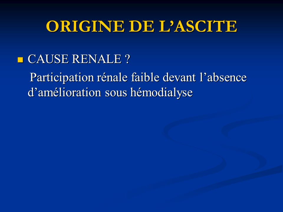 ORIGINE DE L'ASCITE CAUSE RENALE