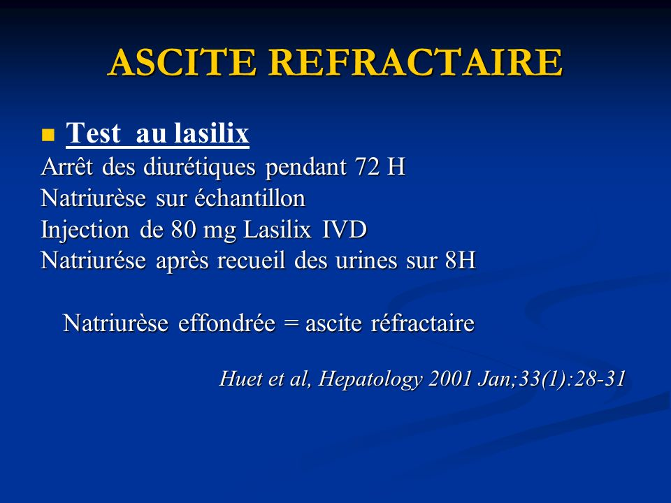 ASCITE REFRACTAIRE Test au lasilix Arrêt des diurétiques pendant 72 H