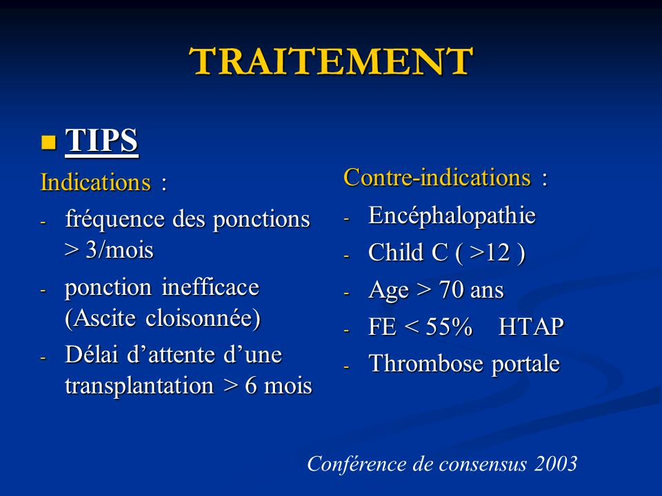 TRAITEMENT TIPS Contre-indications : Indications :