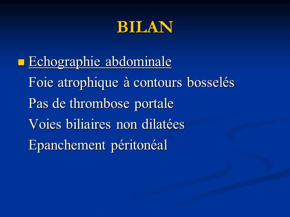 BILAN Echographie abdominale Foie atrophique à contours bosselés
