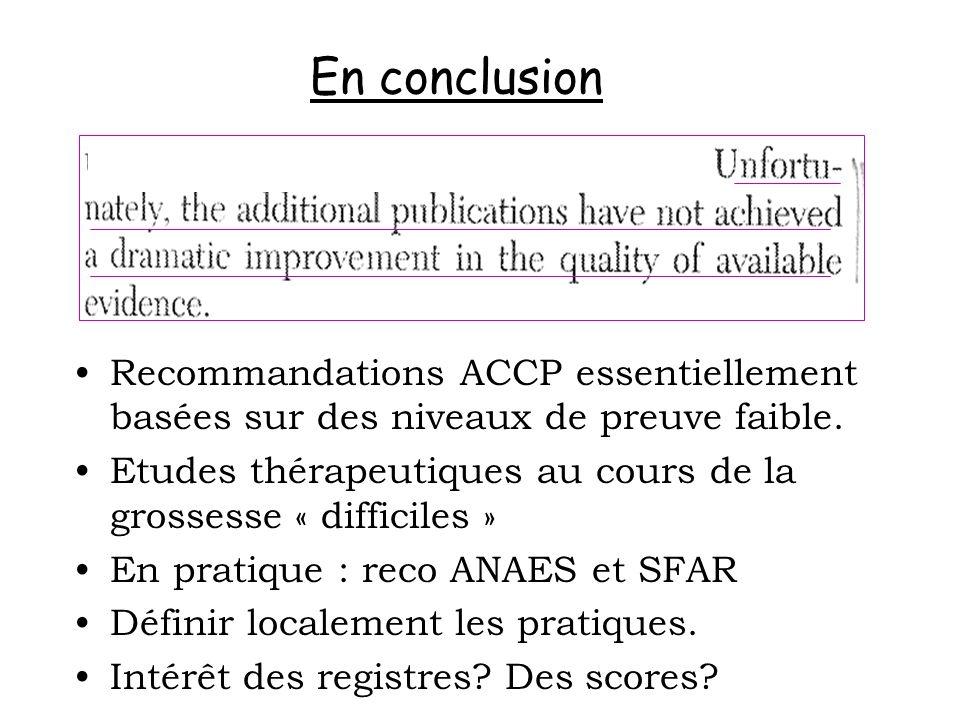 En conclusionRecommandations ACCP essentiellement basées sur des niveaux de preuve faible.