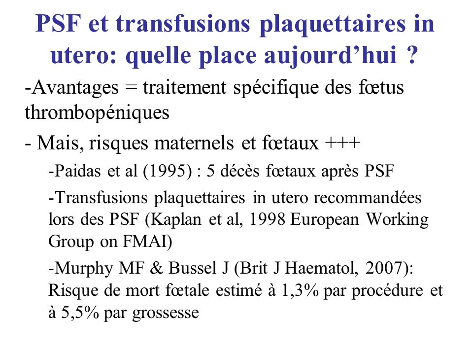 PSF et transfusions plaquettaires in utero: quelle place aujourd'hui