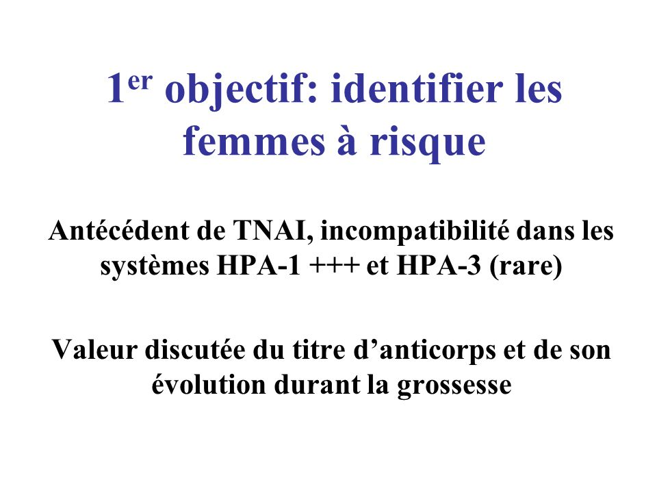 1er objectif: identifier les femmes à risque