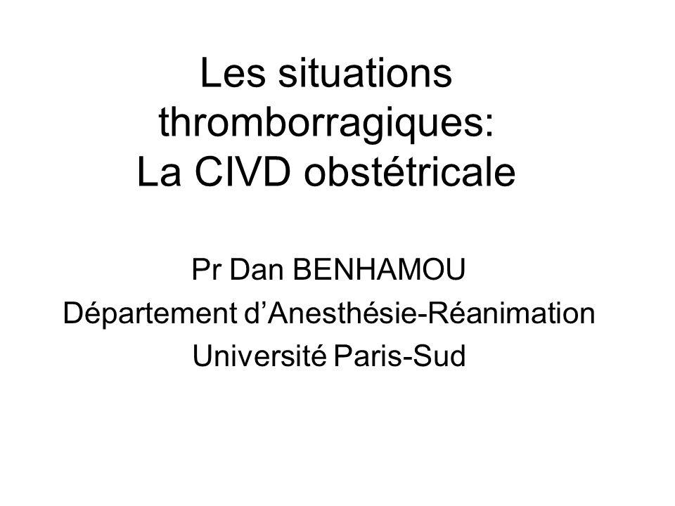 Les situations thromborragiques: La CIVD obstétricale