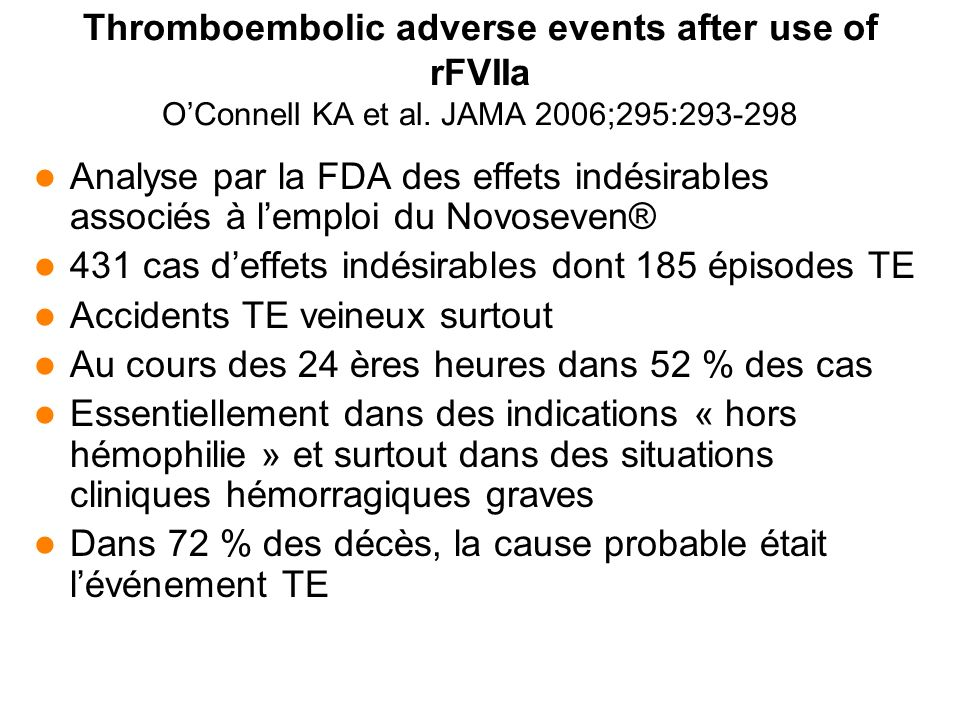 Thromboembolic adverse events after use of rFVIIa O'Connell KA et al