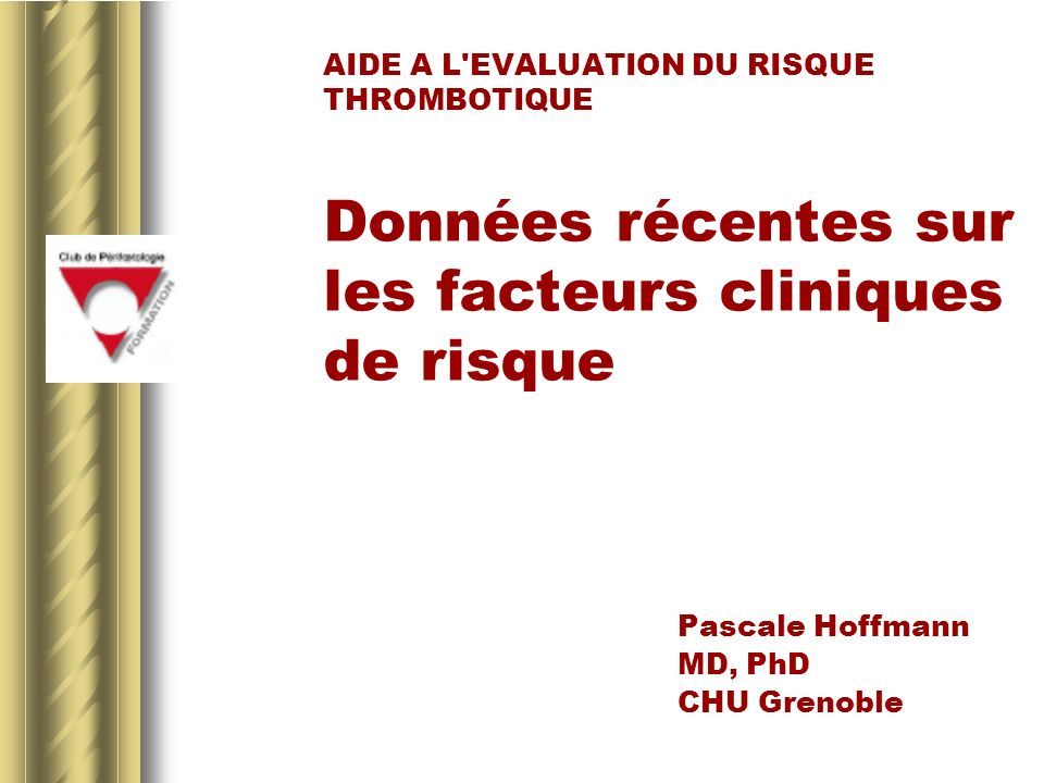 Pascale Hoffmann MD, PhD CHU Grenoble