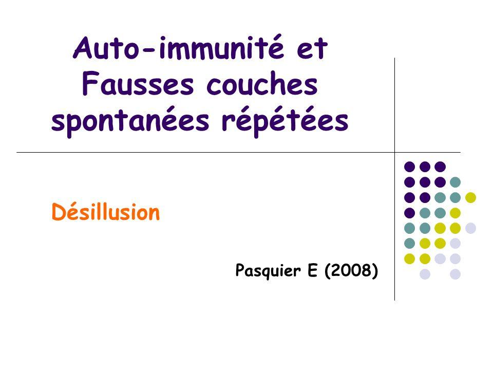 Auto-immunité et Fausses couches spontanées répétées