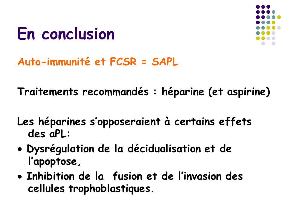En conclusion Auto-immunité et FCSR = SAPL