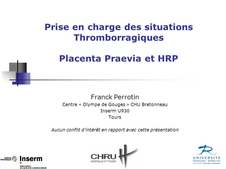 Prise en charge des situations Thromborragiques Placenta Praevia et HRP