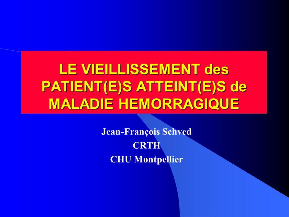 LE VIEILLISSEMENT des PATIENT(E)S ATTEINT(E)S de MALADIE HEMORRAGIQUE