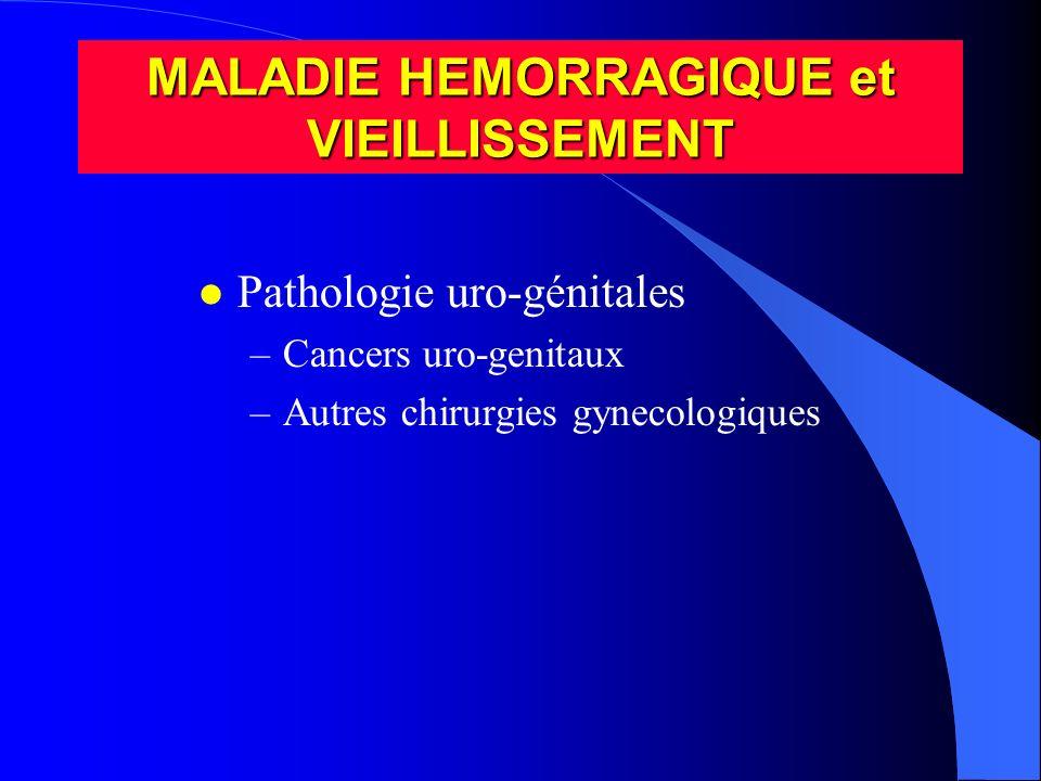 MALADIE HEMORRAGIQUE et VIEILLISSEMENT