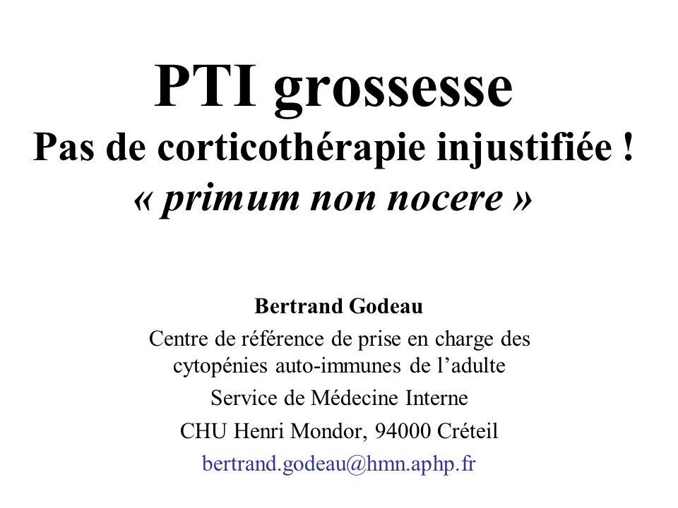 PTI grossesse Pas de corticothérapie injustifiée ! « primum non nocere »