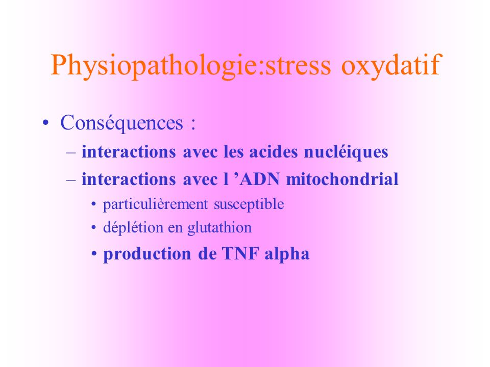 Physiopathologie:stress oxydatif